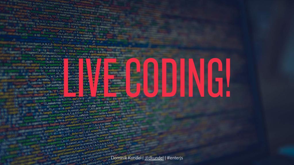 LIVE CODING! Dominik Kundel | @dkundel | #enter...