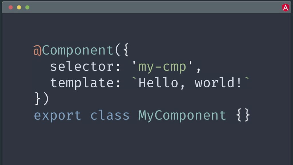 @yourtwitter @Component({ selector: 'my-cmp', t...