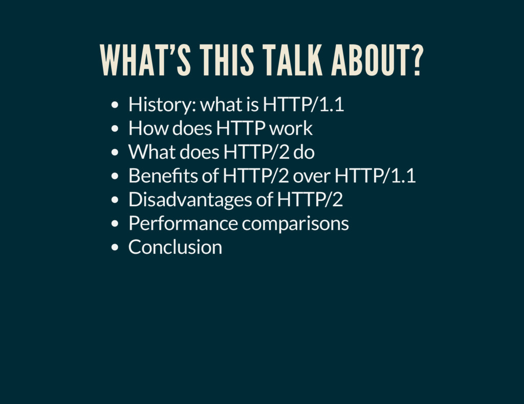 WHAT'S THIS TALK ABOUT? History: what is HTTP/1...