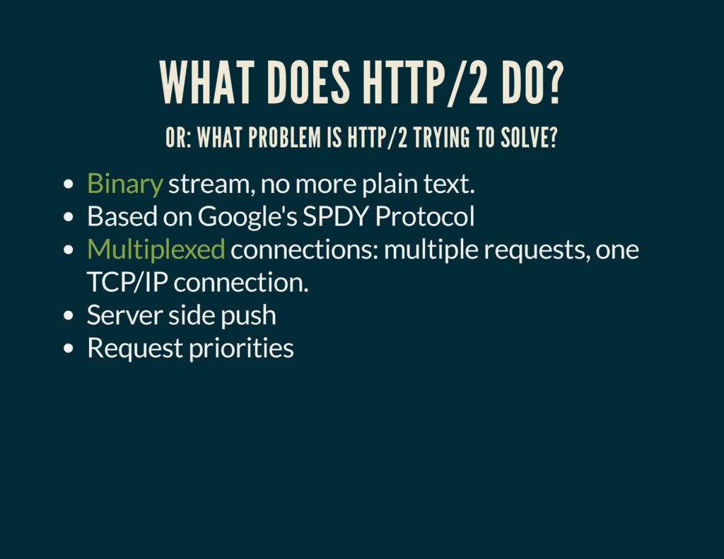 WHAT DOES HTTP/2 DO? OR: WHAT PROBLEM IS HTTP/2...