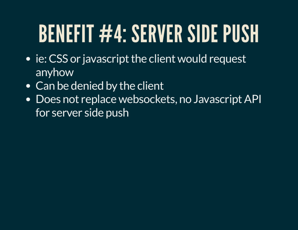 BENEFIT #4: SERVER SIDE PUSH ie: CSS or javascr...