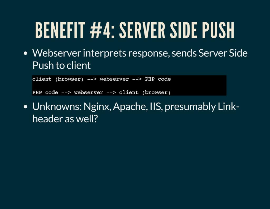 BENEFIT #4: SERVER SIDE PUSH Webserver interpre...
