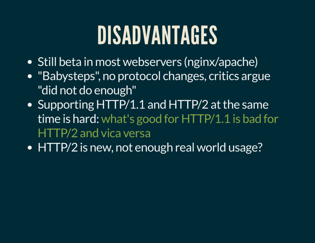 DISADVANTAGES Still beta in most webservers (ng...