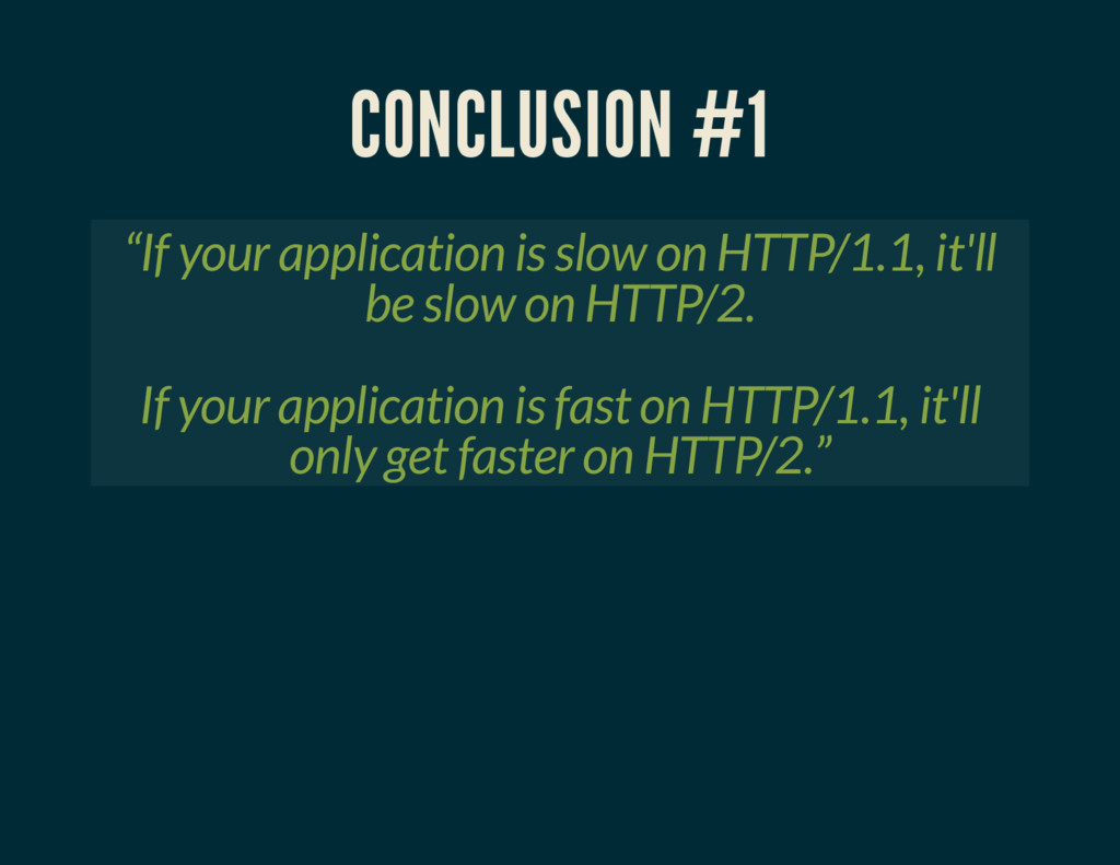 """CONCLUSION #1 """"If your application is slow on H..."""