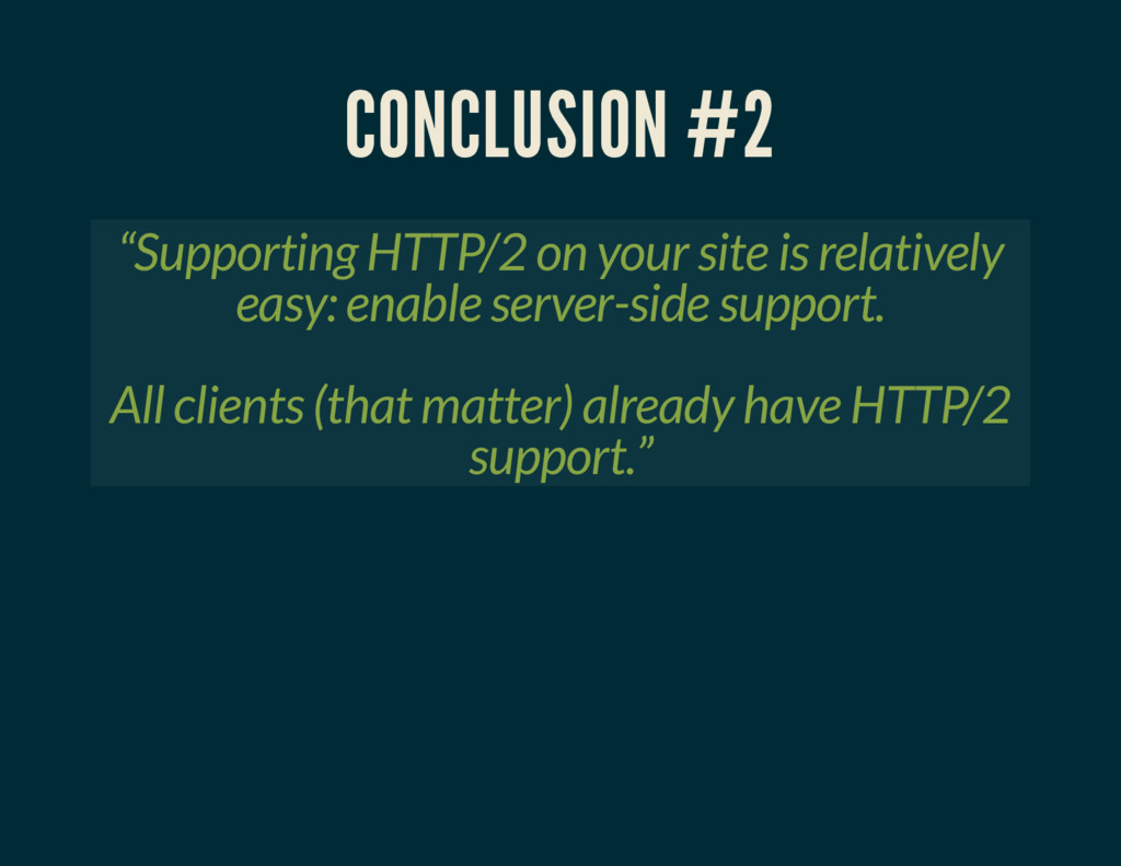 """CONCLUSION #2 """"Supporting HTTP/2 on your site i..."""