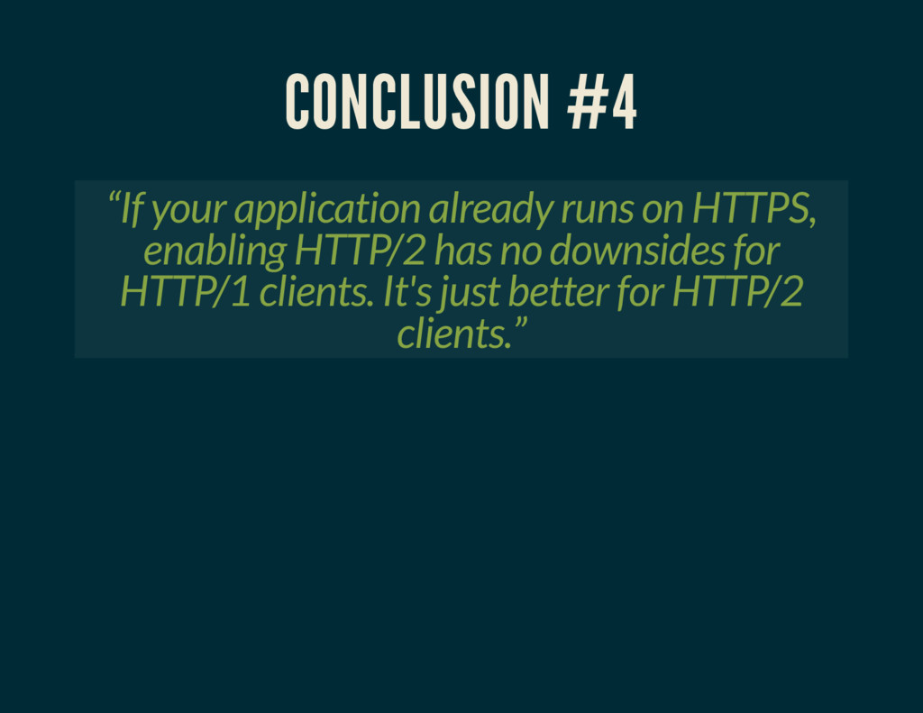 """CONCLUSION #4 """"If your application already runs..."""