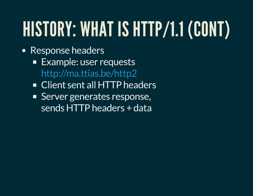 HISTORY: WHAT IS HTTP/1.1 (CONT) Response heade...