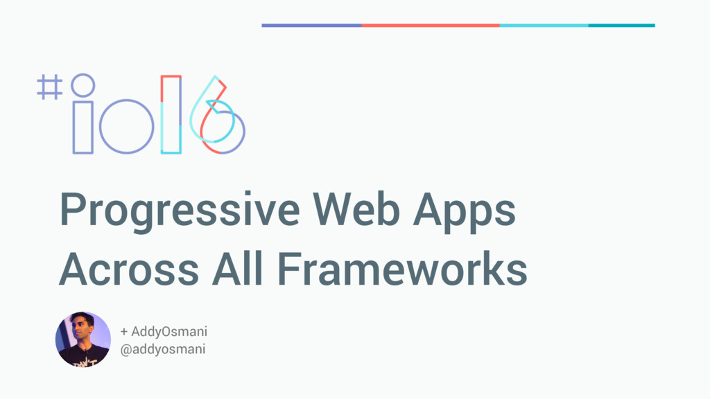Progressive Web Apps Across All Frameworks + Ad...