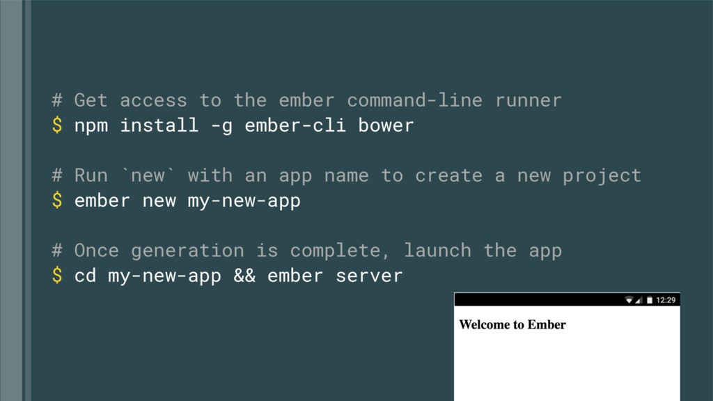 # Get access to the ember command-line runner $...