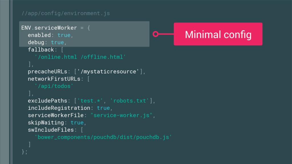 //app/config/environment.js ENV.serviceWorker =...