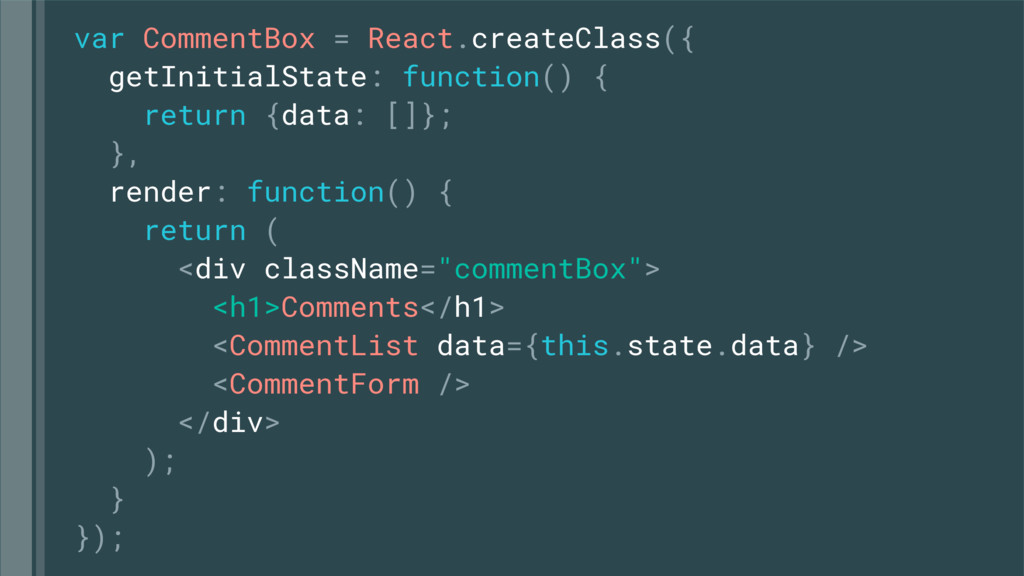 var CommentBox = React.createClass({ getInitial...