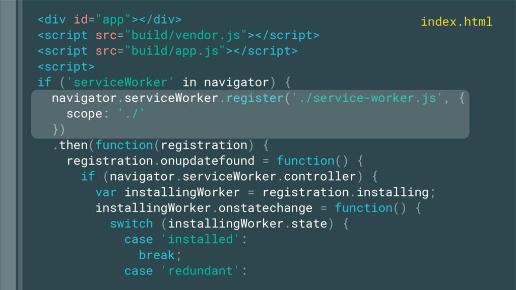 """<div id=""""app""""></div> <script src=""""build/vendor...."""
