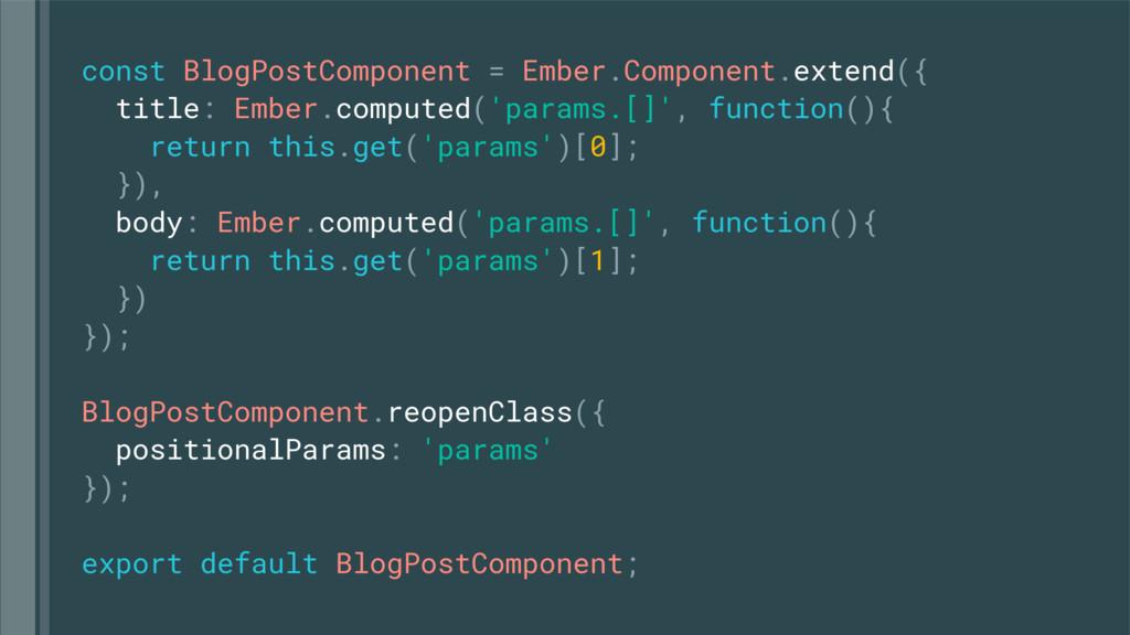 const BlogPostComponent = Ember.Component.exten...