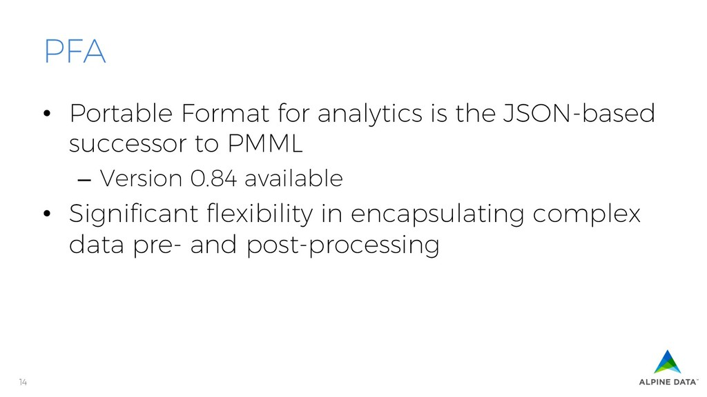 14 PFA • Portable Format for analytics is the ...