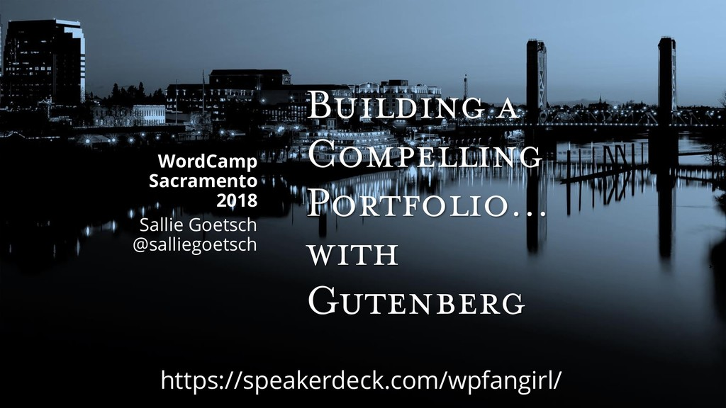 Building a Compelling Portfolio… with Gutenberg...