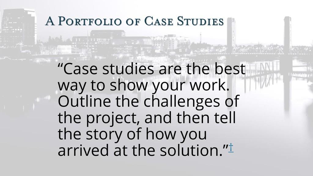 """A Portfolio of Case Studies """"Case studies are t..."""