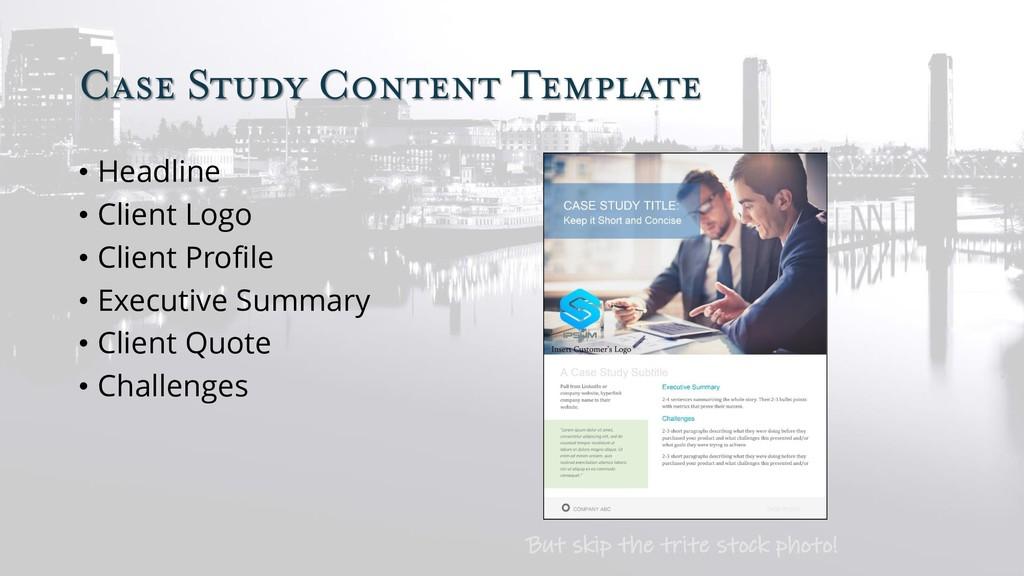Case Study Content Template • Headline • Client...