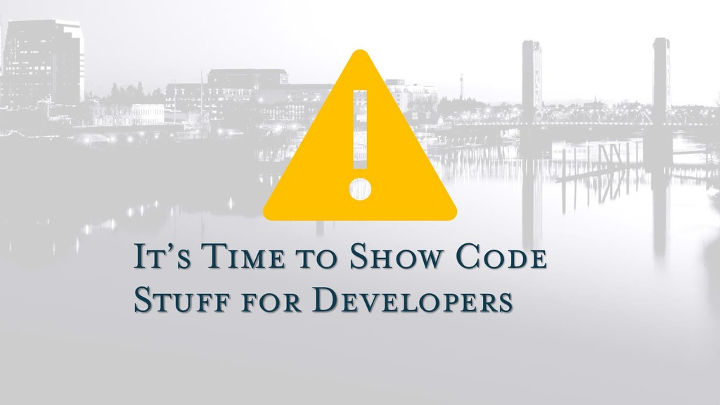 It's Time to Show Code Stuff for Developers