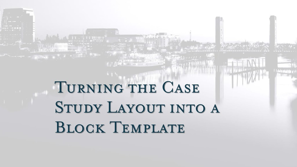 Turning the Case Study Layout into a Block Temp...
