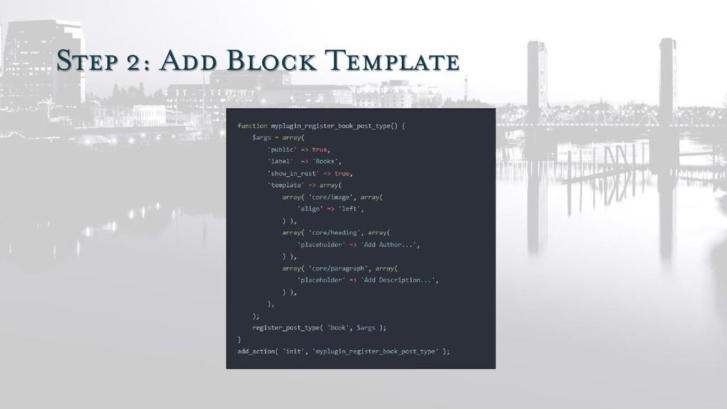 Step 2: Add Block Template