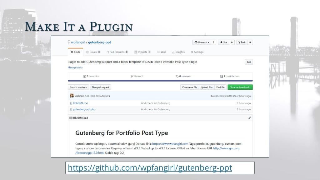 Make It a Plugin https://github.com/wpfangirl/g...