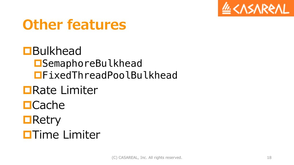 Other features pBulkhead pSemaphoreBulkhead pFi...