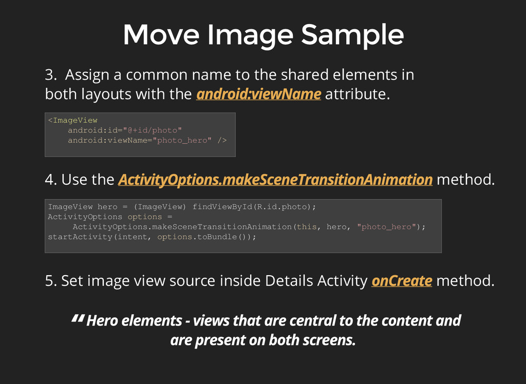 "4. Use the method. <ImageView android:id=""@+id/..."