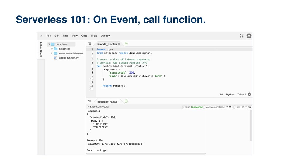 Serverless 101: On Event, call function.