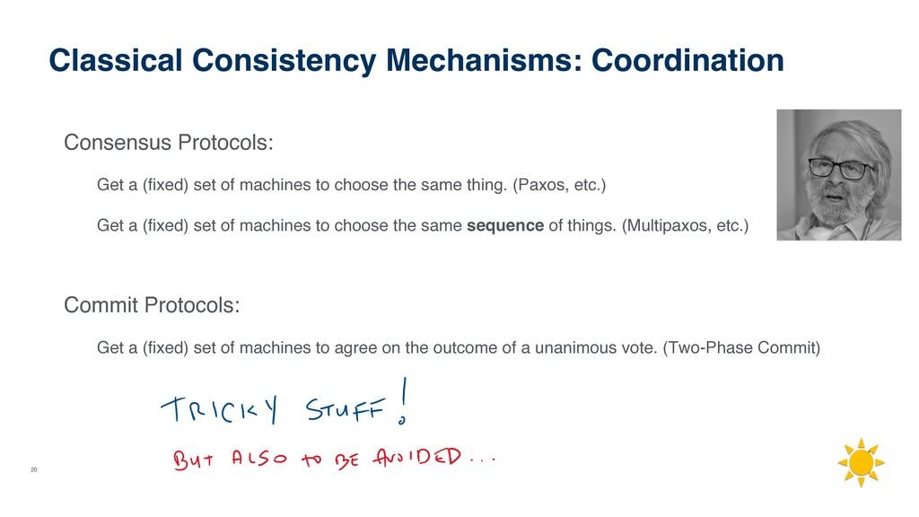 20 Classical Consistency Mechanisms: Coordinati...