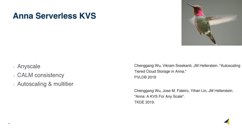 42 Anna Serverless KVS • Anyscale • CALM consis...