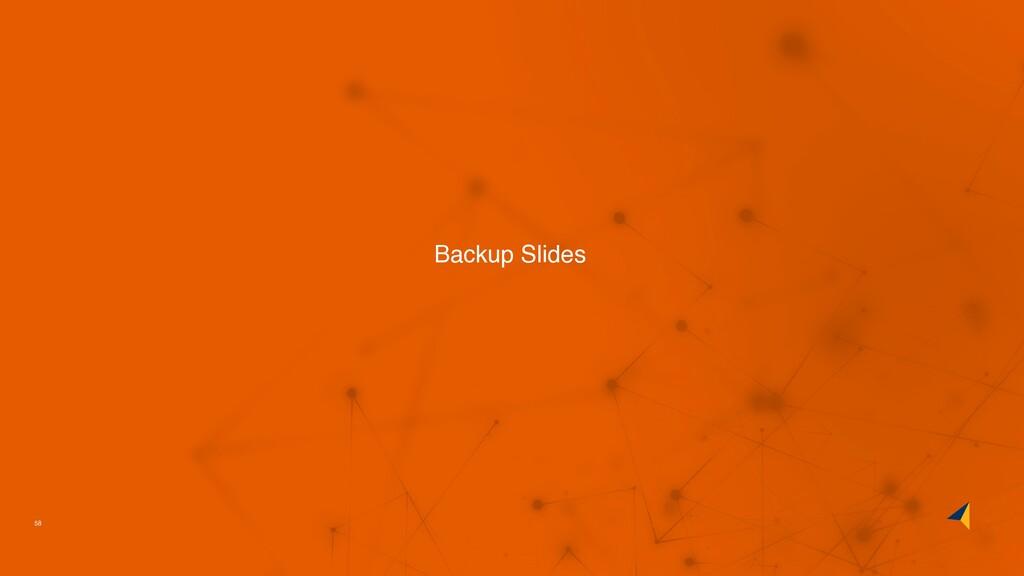 58 Backup Slides