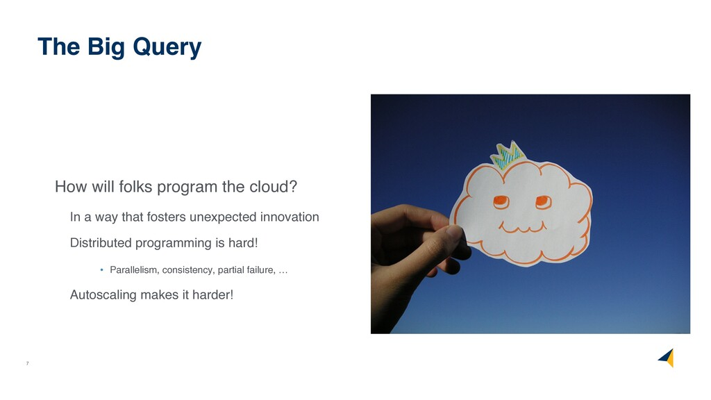 7 How will folks program the cloud? In a way th...