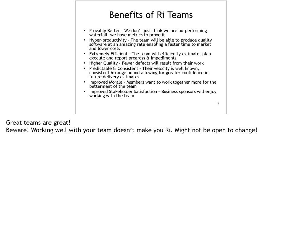 Benefits of Ri Teams • Provably Better – We don...