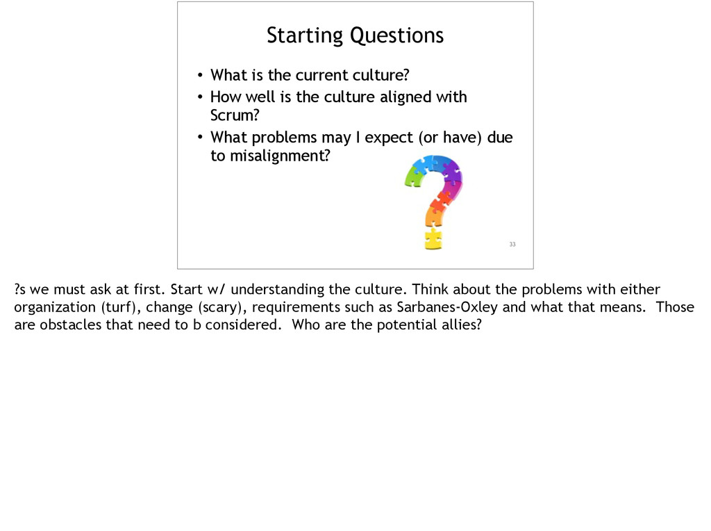 Starting Questions • What is the current cultur...