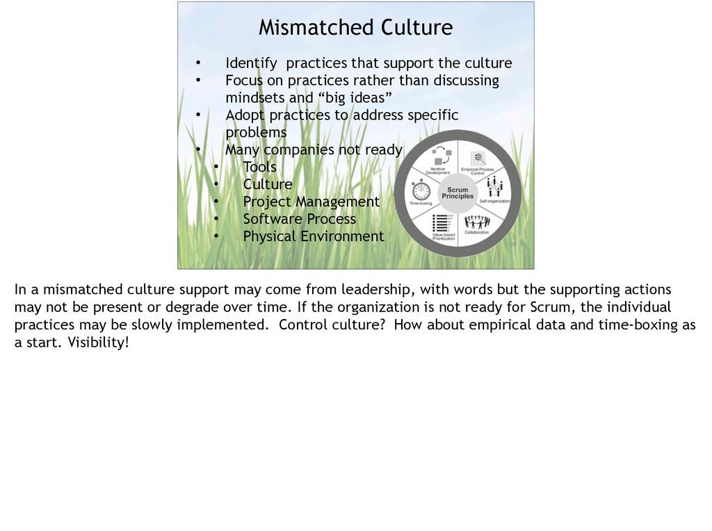 39 Mismatched Culture • Identify practices that...
