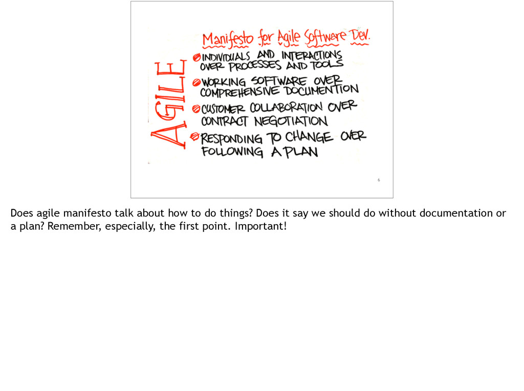 6 Does agile manifesto talk about how to do thi...