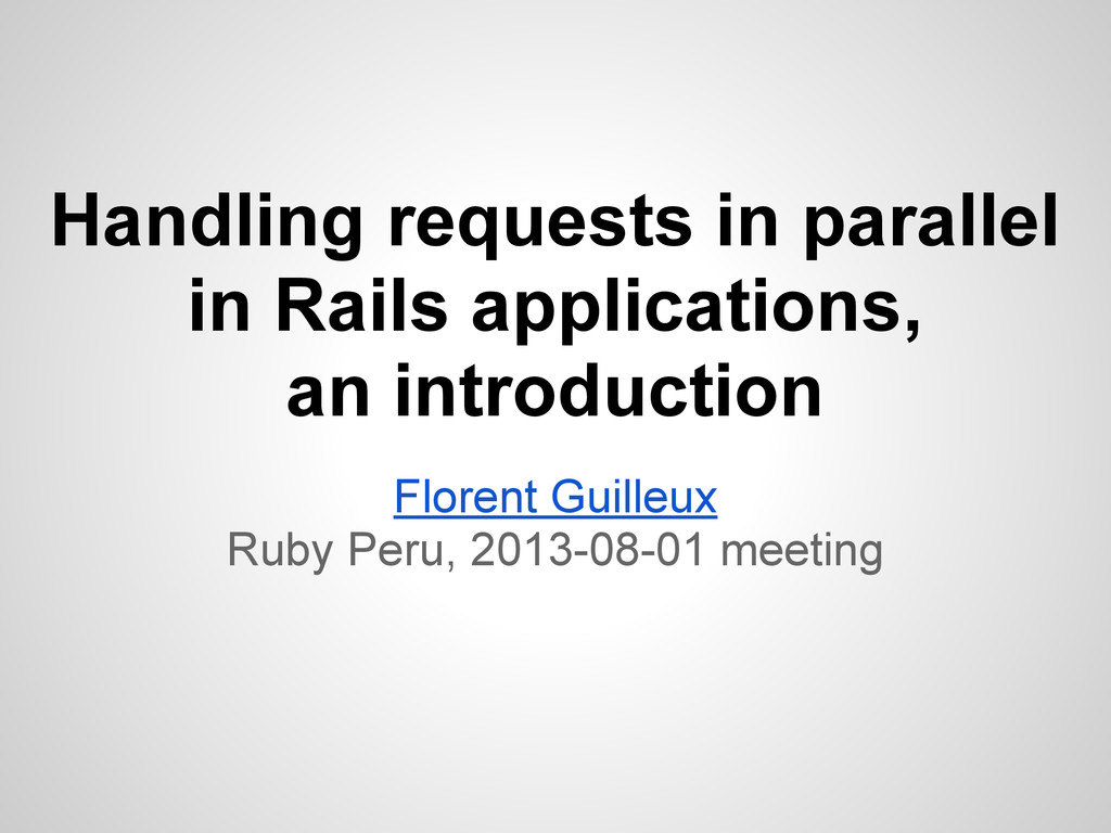 Handling requests in parallel in Rails applicat...