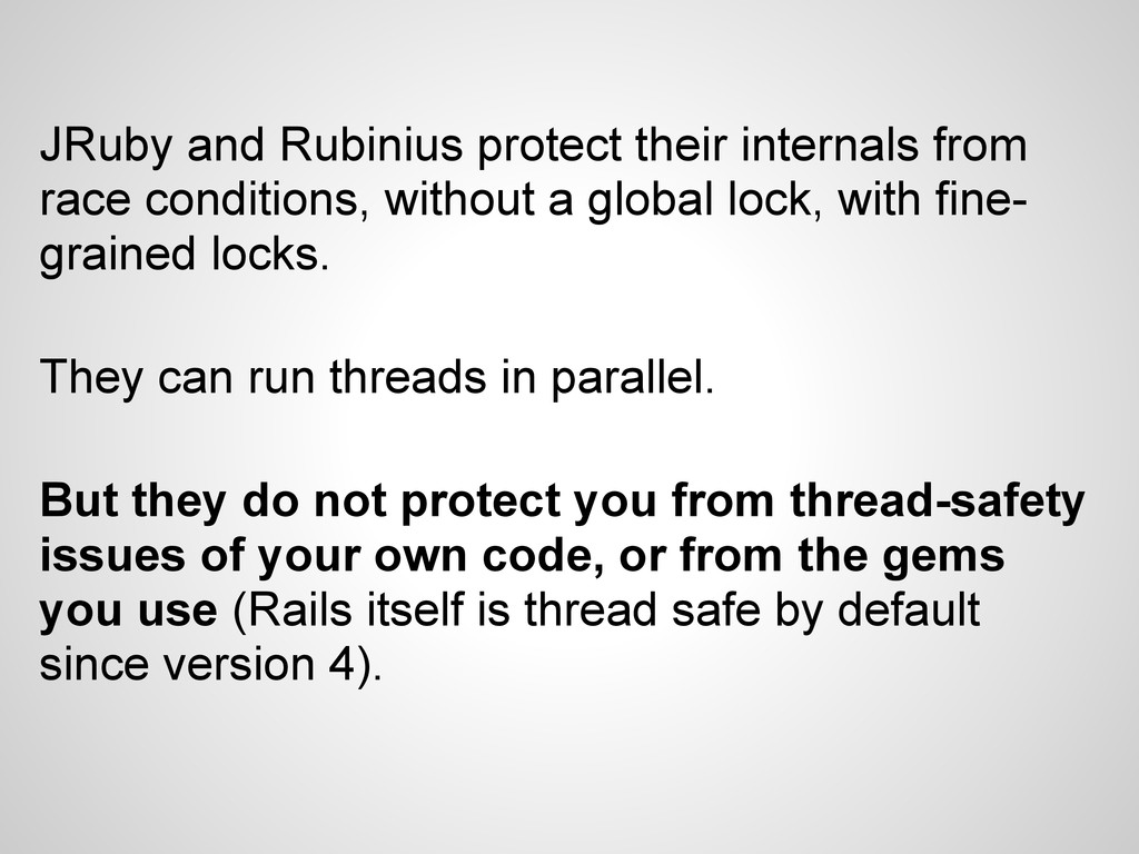 JRuby and Rubinius protect their internals from...