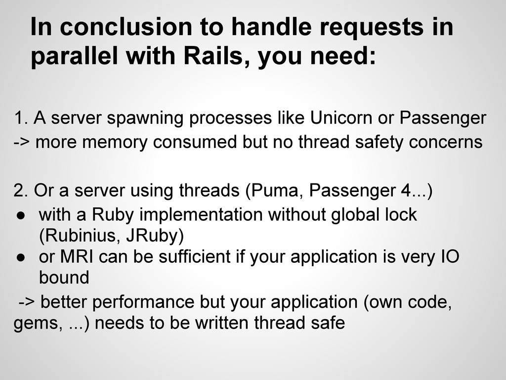 1. A server spawning processes like Unicorn or ...