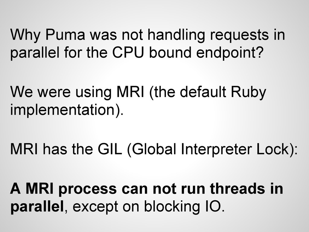 Why Puma was not handling requests in parallel ...