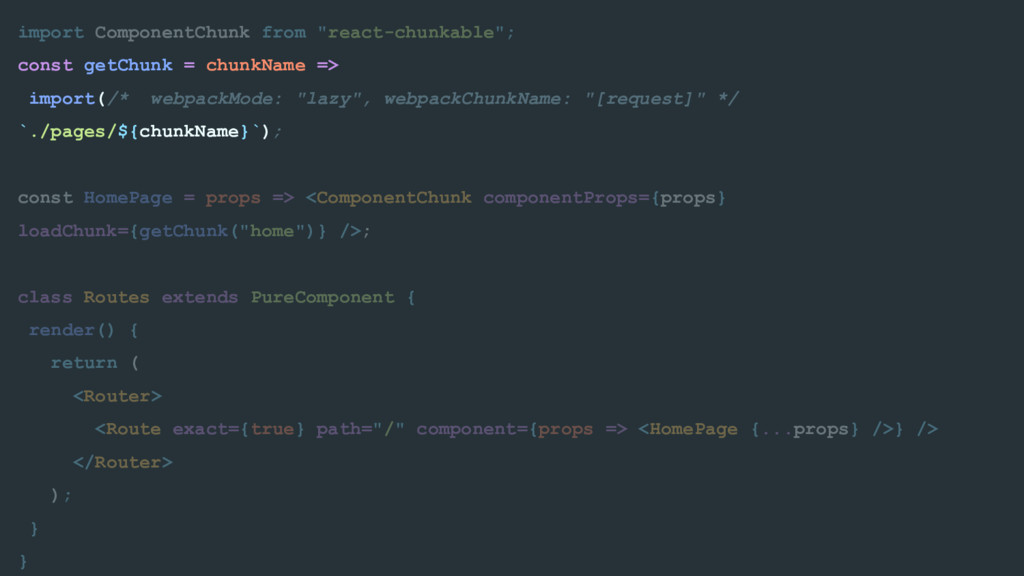 """import ComponentChunk from """"react-chunkable""""; c..."""