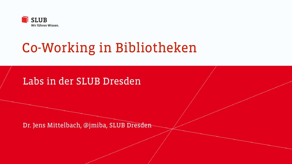 Co-Working in Bibliotheken Labs in der SLUB Dre...