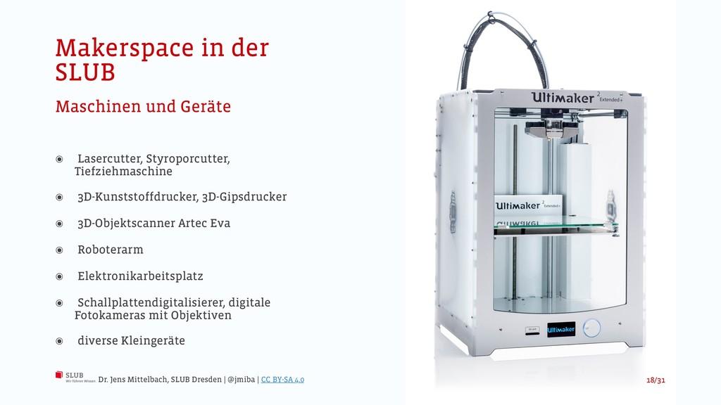 Makerspace in der SLUB Maschinen und Geräte ๏ L...