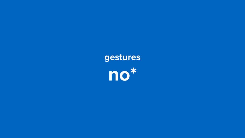 gestures no*