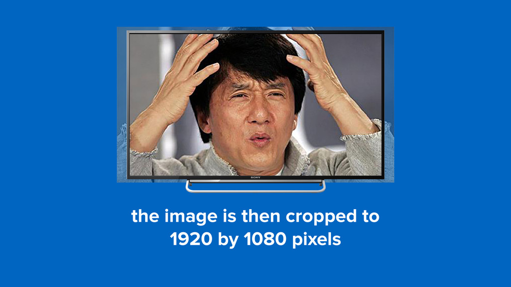 the image is then cropped to  1920 by 1080 pix...