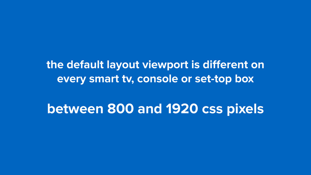 the default layout viewport is different on  ev...