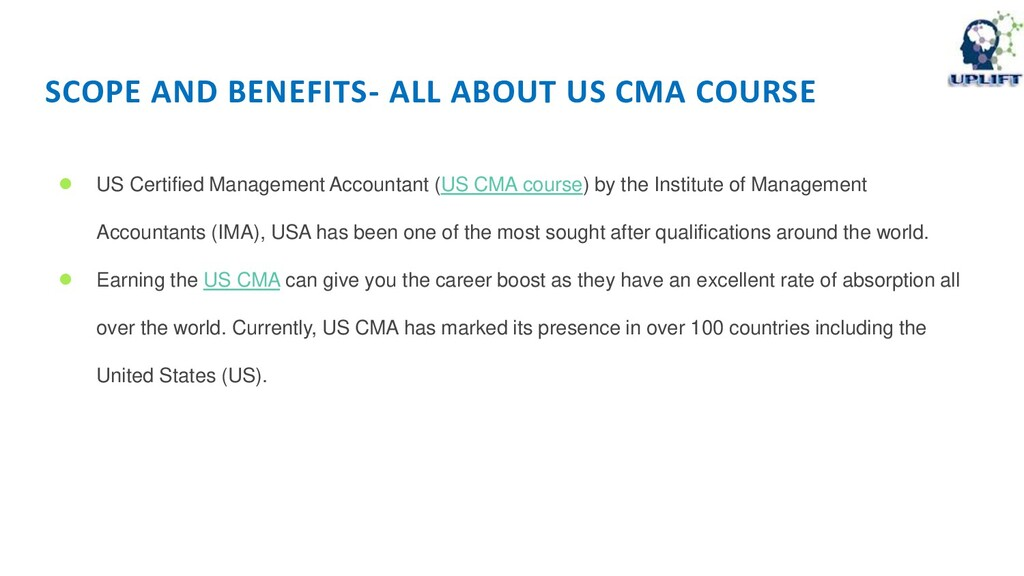 SCOPE AND BENEFITS- ALL ABOUT US CMA COURSE ● U...