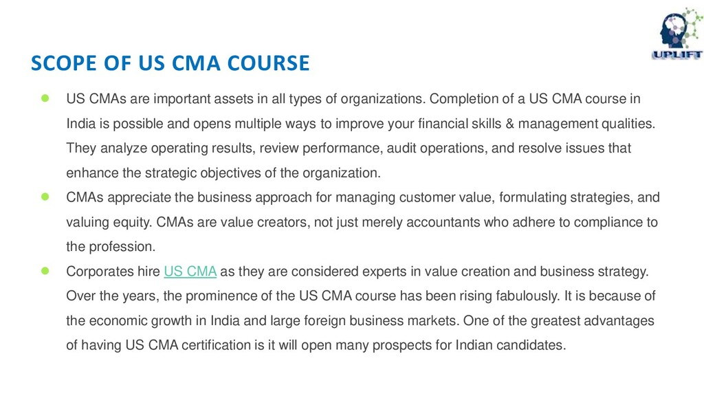 SCOPE OF US CMA COURSE ● US CMAs are important ...
