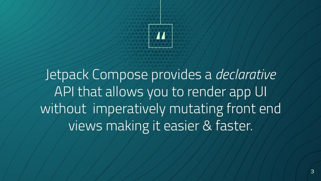 """ Jetpack Compose provides a declarative API th..."