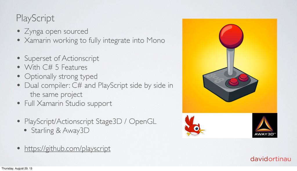 PlayScript • Zynga open sourced • Xamarin worki...